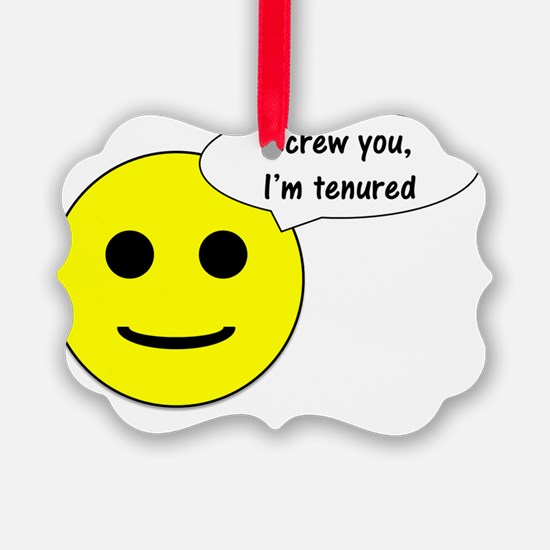 Tenured - smiley Ornament