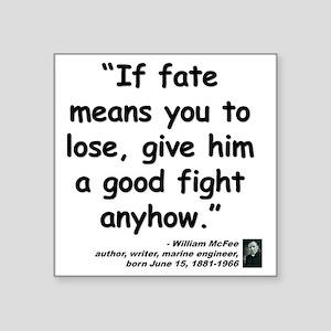 """McFee Fate Quote Square Sticker 3"""" x 3"""""""