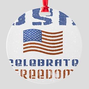 celebrate freedom 5a Round Ornament