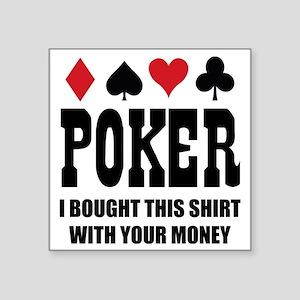 "pokermoneyX1 Square Sticker 3"" x 3"""