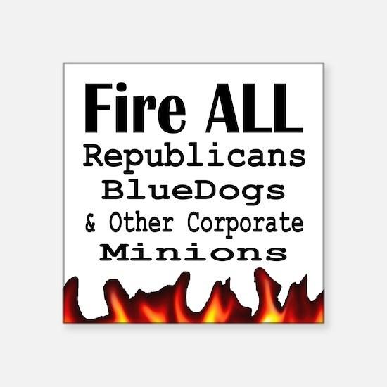 """Fire ALL Republicans Square Sticker 3"""" x 3"""""""