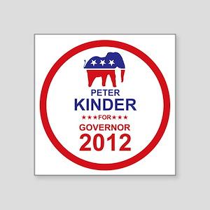 "2012_peter_kinder_main Square Sticker 3"" x 3"""