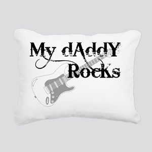 my daddy rocks Rectangular Canvas Pillow