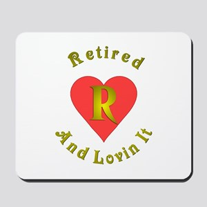 Retired and lovin It.:-) Mousepad