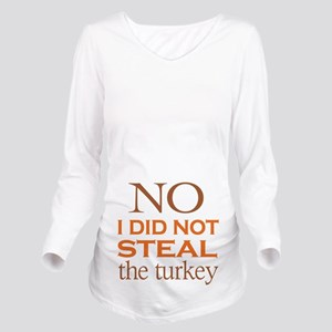 No I Did Not Steal The Turkey Long Sleeve M