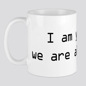 i-am-you-and-we-are-black Mug