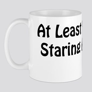 at least youre not staring at my tits Mug