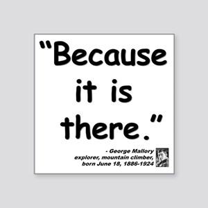 "Mallory Because Quote Square Sticker 3"" x 3"""
