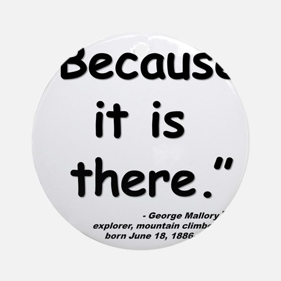 Mallory Because Quote Round Ornament
