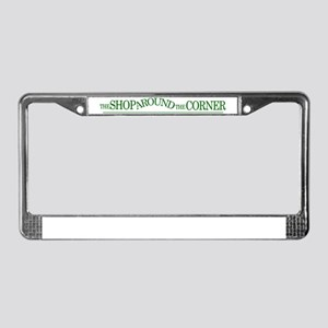 The-Shop-Around-The-Corner-Hig License Plate Frame