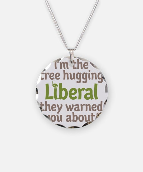 Tree Hugging Liberal Necklace