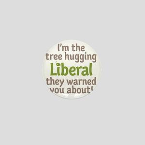 Tree Hugging Liberal Mini Button
