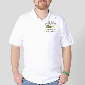 Tree Hugging Liberal Golf Shirt