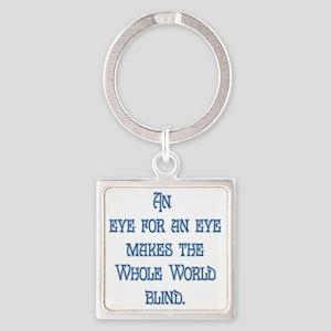 eye for an eye Square Keychain