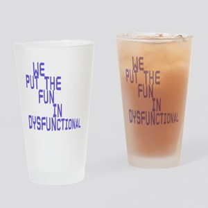 more dysfunk copy Drinking Glass