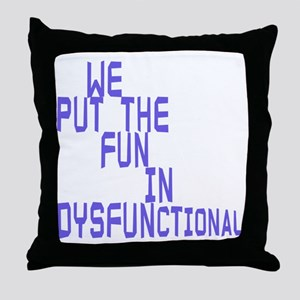 more dysfunk copy Throw Pillow