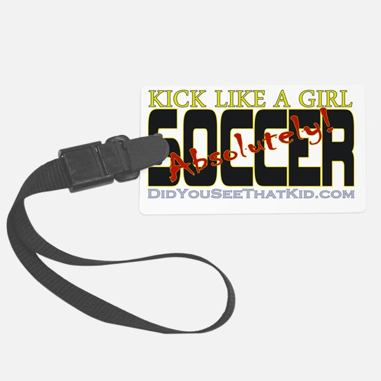 KickLikeAGirl_AbsolutelySoccerEd Luggage Tag