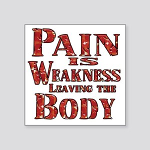 """Pain is Weaknes Leaving the Square Sticker 3"""" x 3"""""""