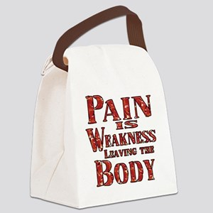 Pain is Weaknes Leaving the Body Canvas Lunch Bag