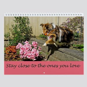Stay Close To The Ones You Love Wall Calendar