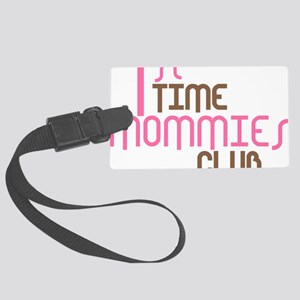 1sttimemommiesclubpink Large Luggage Tag