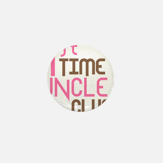 1sttimeunclesclubpink Mini Button
