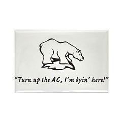 Turn up the AC, I'm dyin' her Rectangle Magnet (10