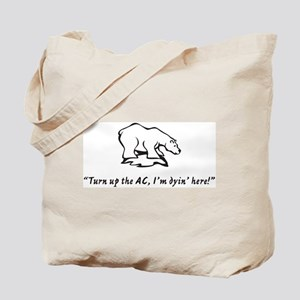 Turn up the AC, I'm dyin' her Tote Bag