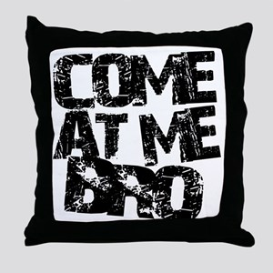 comeatmebro2 Throw Pillow