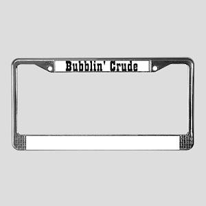 Bubbin' Crude License Plate Frame