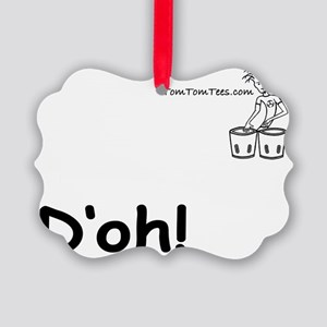 Doh! - TomTomTees Picture Ornament