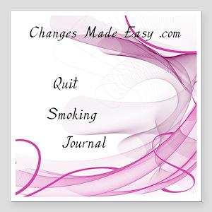 "quit smoking journal Square Car Magnet 3"" x 3"""