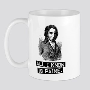 All i know is Paine Mug
