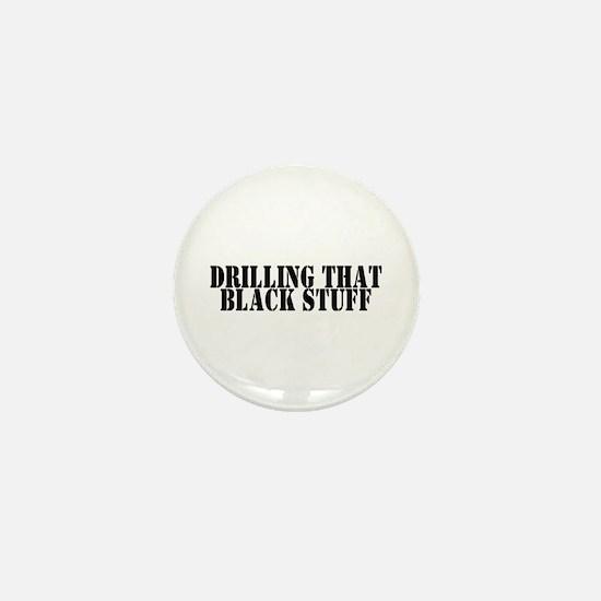 Drilling that Black Stuff Mini Button