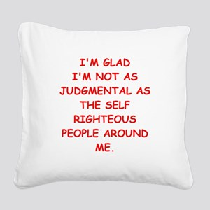 self righteous Square Canvas Pillow