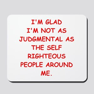 self righteous Mousepad