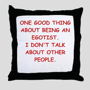 egotist Throw Pillow