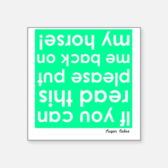 "Upside down green Square Sticker 3"" x 3"""