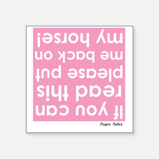 "Upside down pink Square Sticker 3"" x 3"""