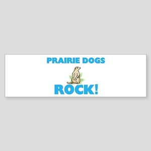 Prairie Dogs rock! Bumper Sticker