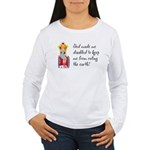God Made Me Disabled... Women's Long Sleeve T-Shir