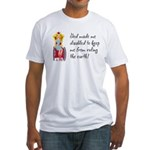 God Made Me Disabled... Fitted T-Shirt