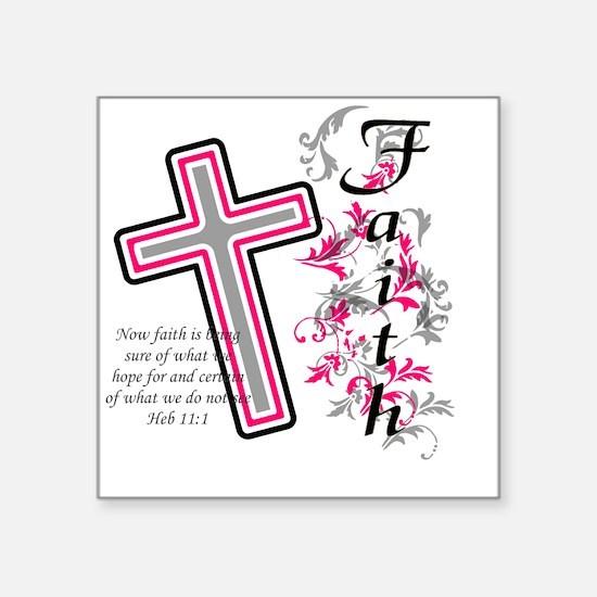 "faith 2 Square Sticker 3"" x 3"""