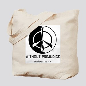 Without Prejudice Tote Bag