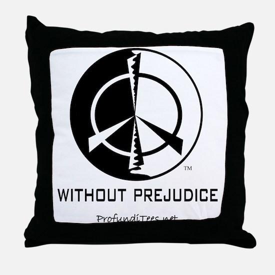 Without Prejudice Throw Pillow