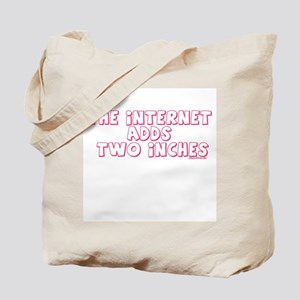 The Internet Adds Two Inches Tote Bag