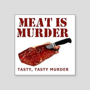 "Meat is Murder Tasty Tasty  Square Sticker 3"" x 3"""