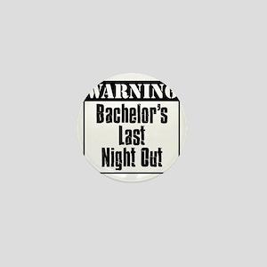 Warning Bachelors Last Night Out Mini Button