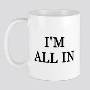 Im All In Mug