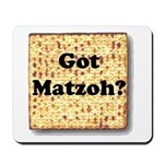 Got Matzoh? Mousepad